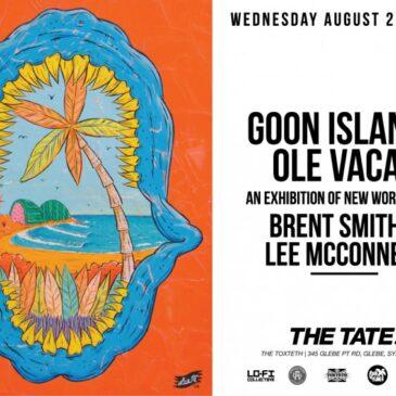 Goon Island – Ole Vacay – Opening night