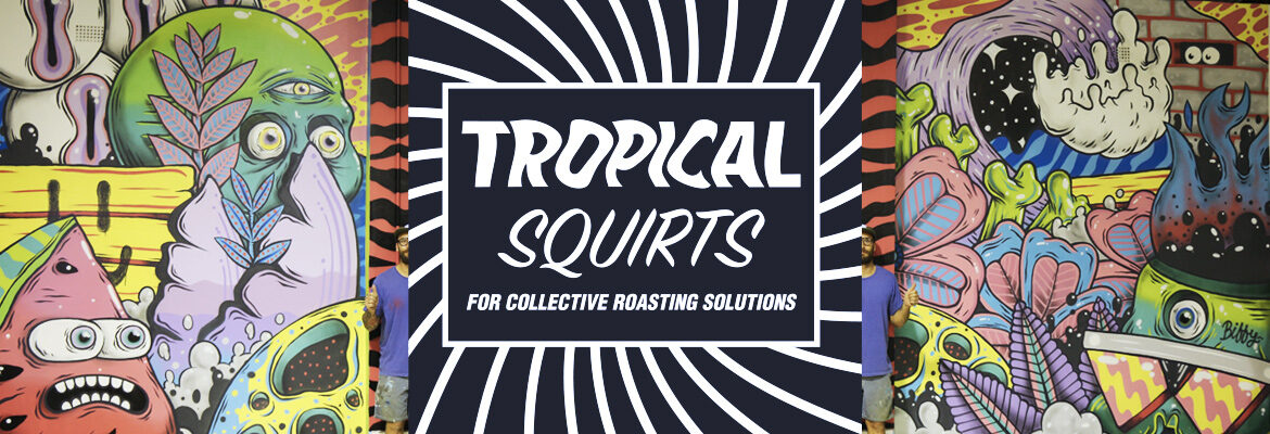 TROPICAL SQUIRTS
